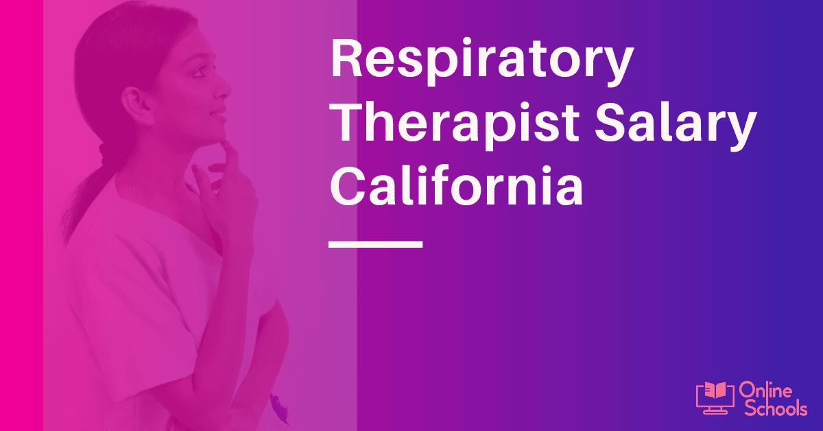 Respiratory Therapist Salary California-Highest Pay