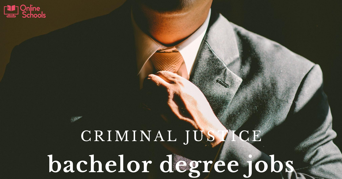 Criminal justice bachelor degree jobs : Majors and Career options