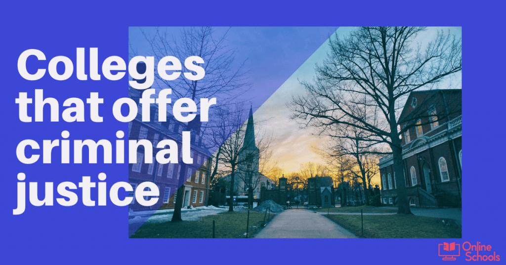 Colleges that offer criminal justice