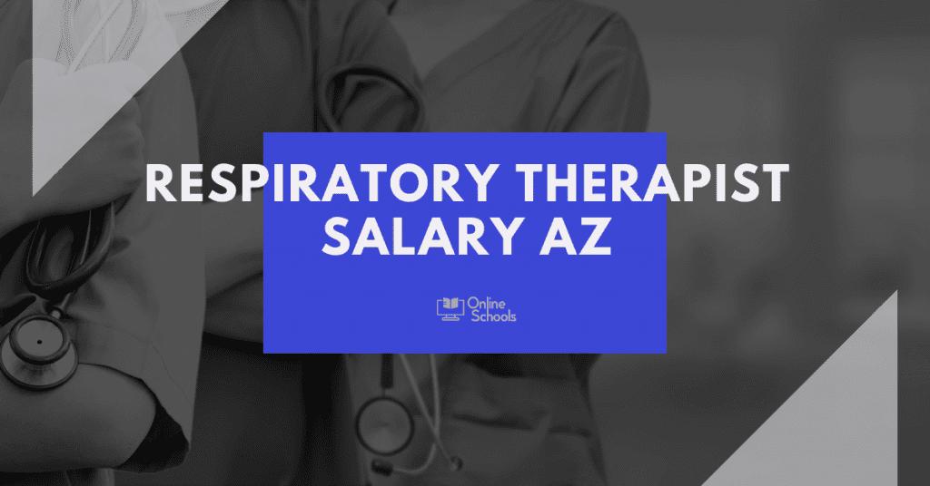 Respiratory Therapist Salary In AZ