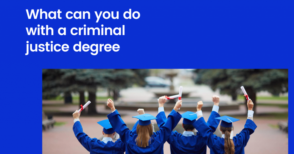 What can you do with a criminal justice degree