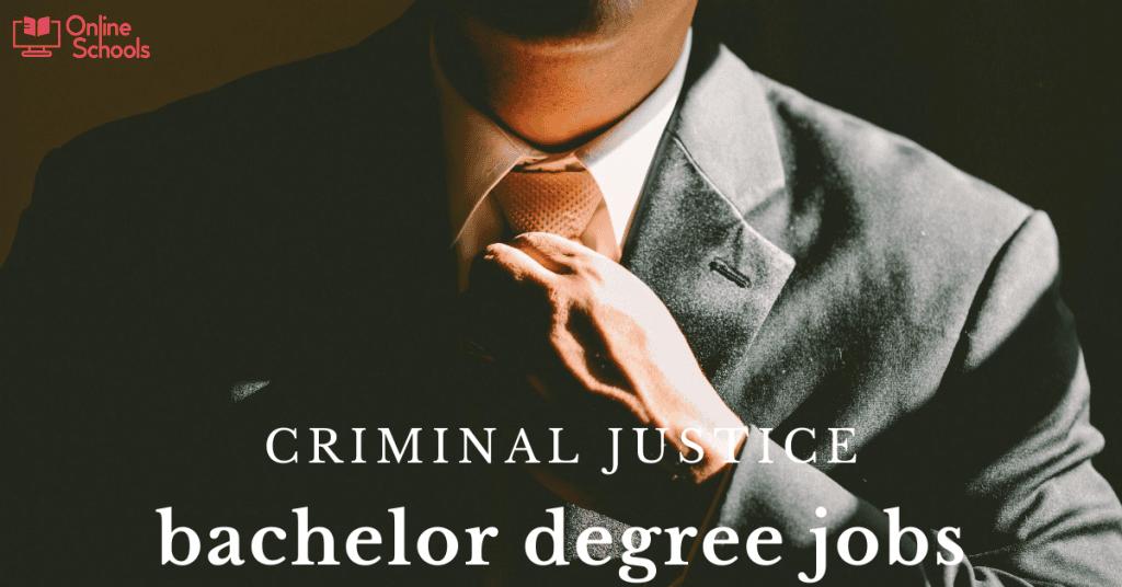 Criminal justice bachelor degree jobs